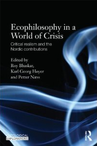 bhaskar-naess-hoeyer_ecophilosophy-in-a-world-of-crisis_cover